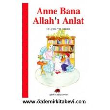 ANNE BANA ALLAHI ANLAT